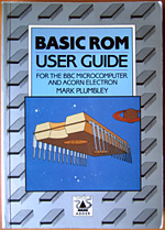 BASIC ROM User Guide for the BBC Microcomputer and Acorn Electron cover